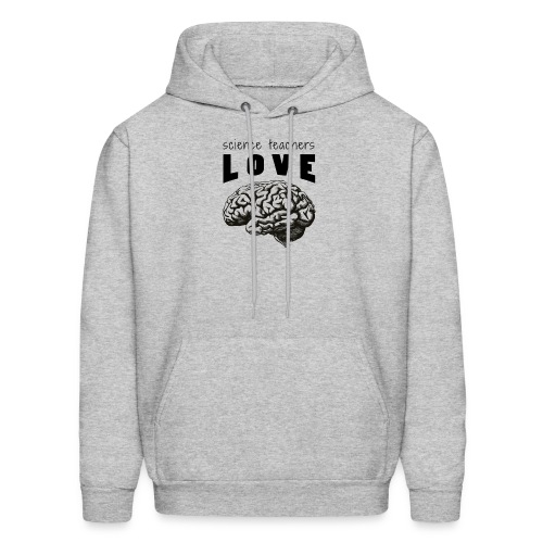 Science teachers love brains! - Men's Hoodie