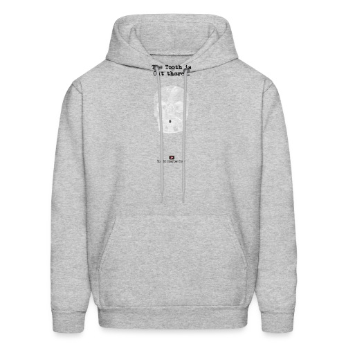 The Tooth is Out There OFFICIAL - Men's Hoodie