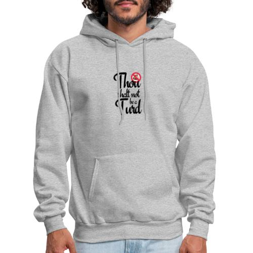 Thou Shalt Not Be a Turd - Men's Hoodie