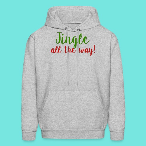 Jingle All The Way! - Men's Hoodie