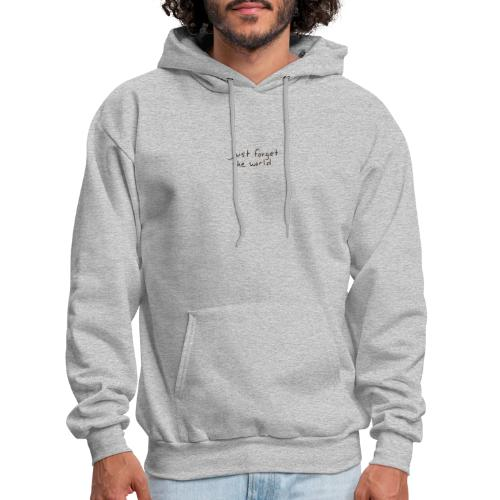 Just Forget the World - Hoodie - Men's Hoodie