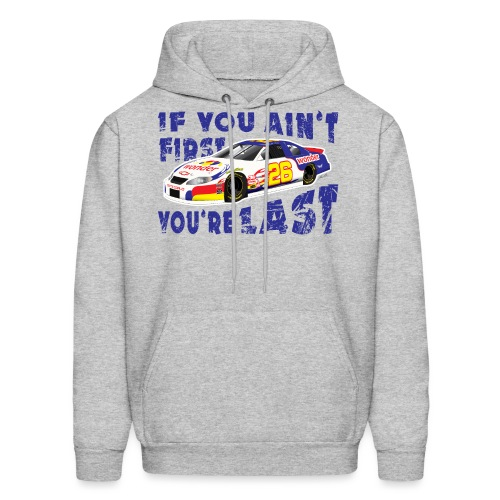 Ricky Bobby If you ain't first, you're last! - Men's Hoodie