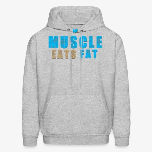 Muscle Eats Fat - Men's Hoodie