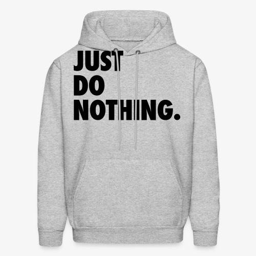 Just Do Nothing Left - Men's Hoodie