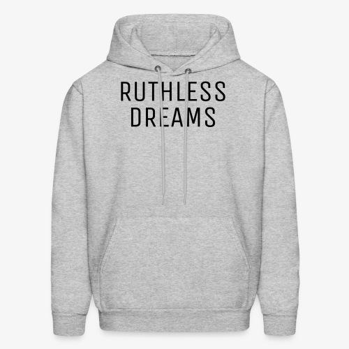 Ruthless Dreams - Men's Hoodie