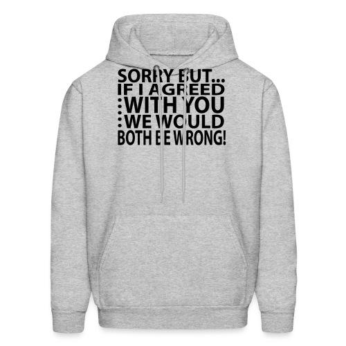Sorry but... - Men's Hoodie