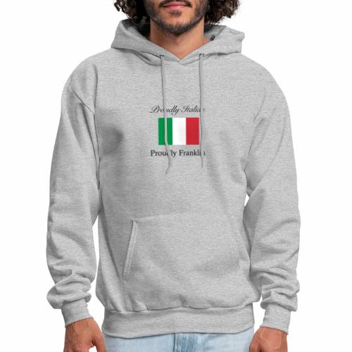 Proudly Italian, Proudly Franklin - Men's Hoodie