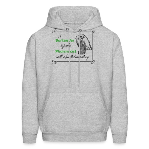 A Bartender is a Pharmacist with Limited Inventory - Men's Hoodie