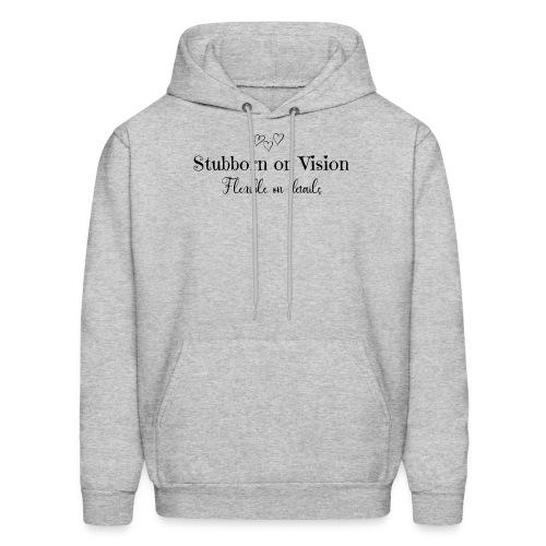 Stubborn on Vision - Men's Hoodie