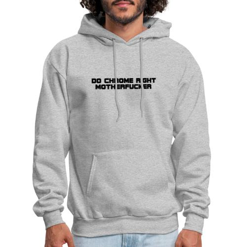 Do Chrome Right - Men's Hoodie