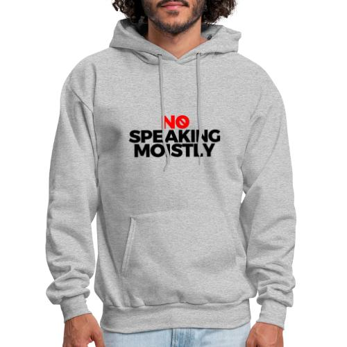 No Speaking Moistly (Text Only) - Men's Hoodie
