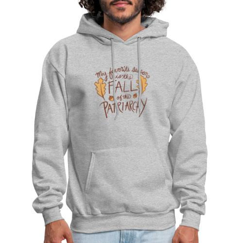 My favorite season is the fall of the patriarchy - Men's Hoodie