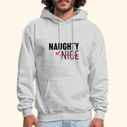 Naughty Or Nice Adult Humor Design - Men's Hoodie