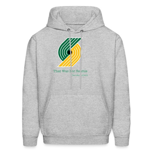 That Was for Seattle - Men's Hoodie