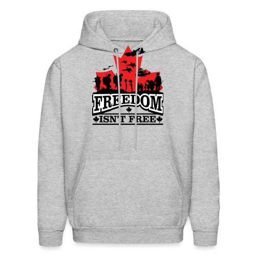Freedom Isn't Free Canadian Military - Men's Hoodie