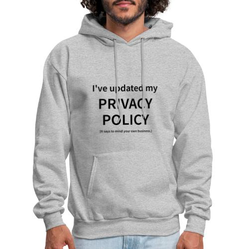 I've Updated My Privacy Policy - Men's Hoodie