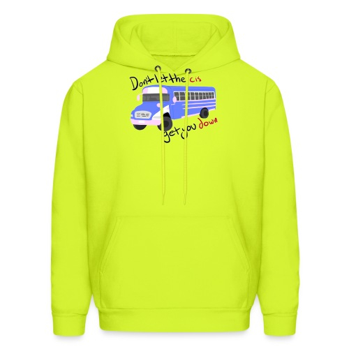 Don't Let The Cis Get You Down (Bus) - Men's Hoodie
