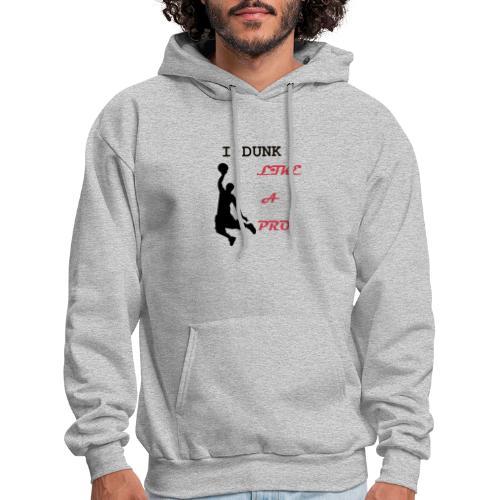 Basketball Tshirt| I dunk like a pro| - Men's Hoodie