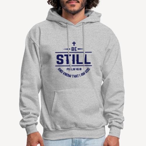 BE STILL AND KNOW THAT I AM GOD - Men's Hoodie