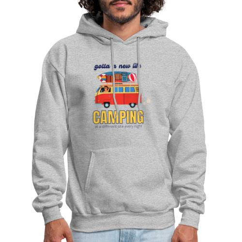 Gotta a New Life Camping at a different site every - Men's Hoodie