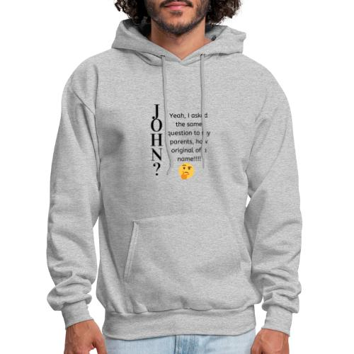 Hilarious and Sarcastic JOHN - Men's Hoodie