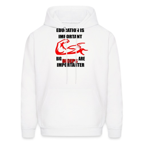 Education is important, big biceps are important - Men's Hoodie