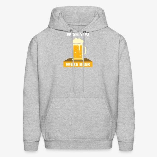 wish you were beer - Men's Hoodie