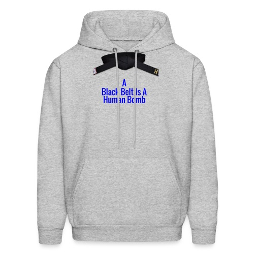 A Blackbelt Is A Human Bomb - Men's Hoodie