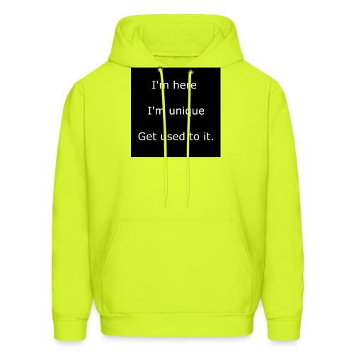 I'M HERE, I'M UNIQUE, GET USED TO IT. - Men's Hoodie