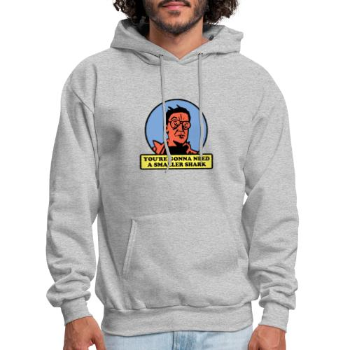 You're Gonna Need A Smaller Shark - Men's Hoodie