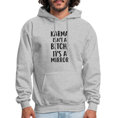 Karma Isn't A Bitch - Men's Hoodie