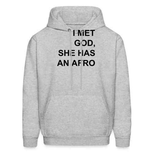 I met God She has an afro - Men's Hoodie