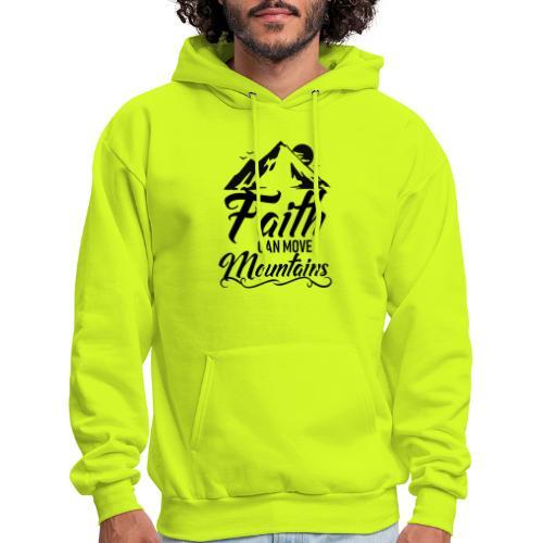 Faith can move mountains - Men's Hoodie