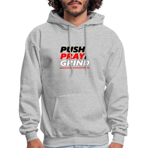 Push Pray & Grind - Men's Hoodie