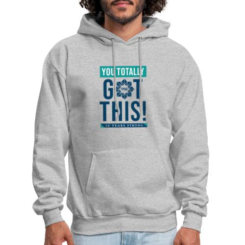 You Totally Got This - Color - Men's Hoodie