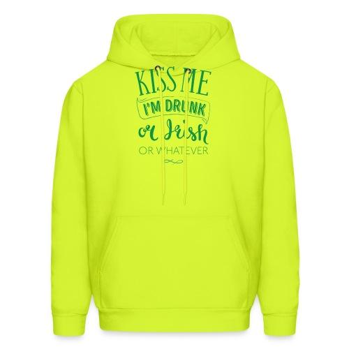 Kiss Me. I'm Drunk. Or Irish. Or Whatever - Men's Hoodie