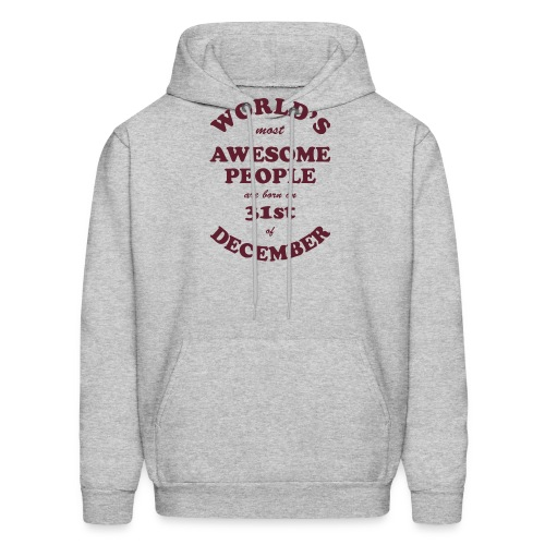 Most Awesome People are born on 31st of December - Men's Hoodie