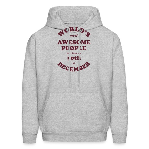 Most Awesome People are born on 30th of December - Men's Hoodie