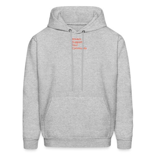 Always Support Your Community - Men's Hoodie