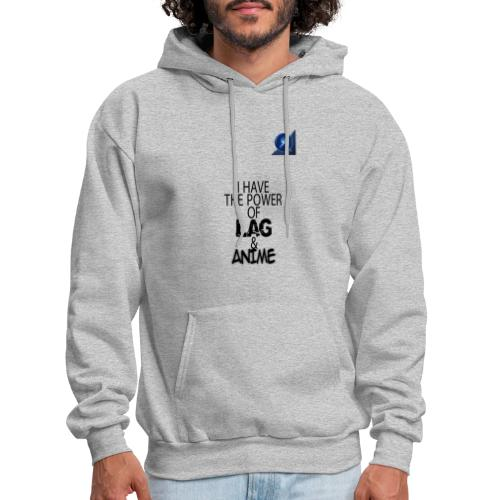 I Have The Power of Lag & Anime - Men's Hoodie