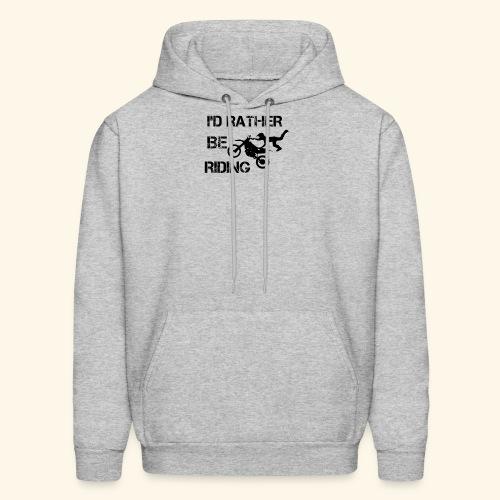 I'D RATHER BE RIDING merchandise - Men's Hoodie