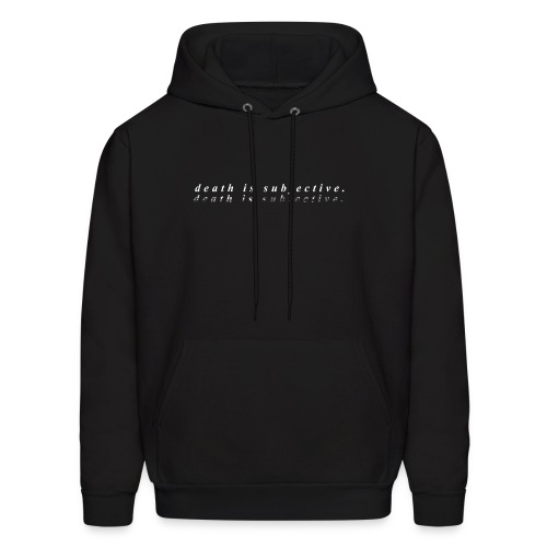 death is subjective white exclusive - Men's Hoodie