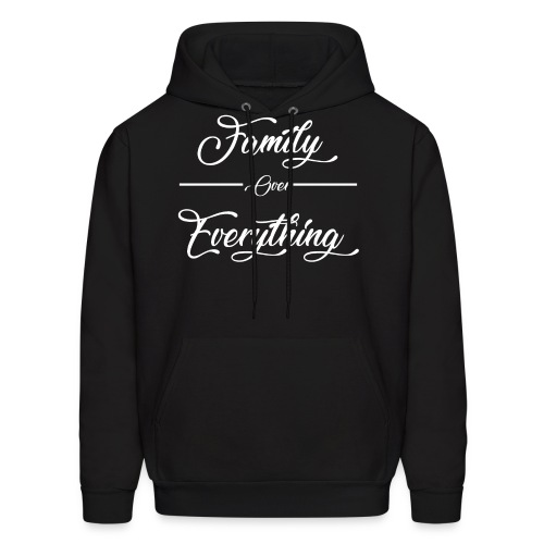 Family Over Everything No Effects - Men's Hoodie