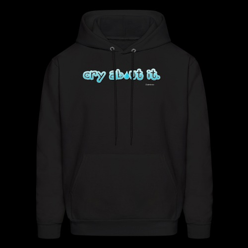 cry about it - Men's Hoodie