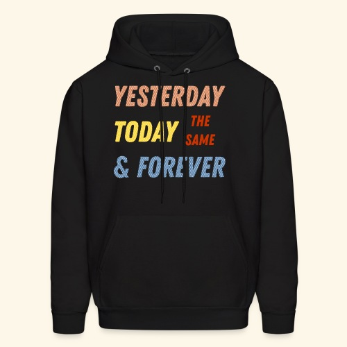 Yesterday today forever - Men's Hoodie