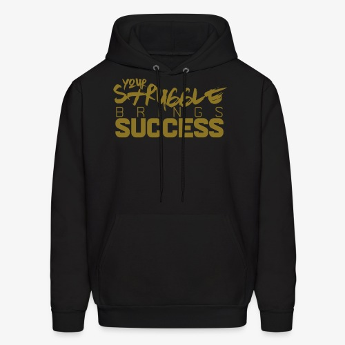 Struggle Brings Success - Men's Hoodie