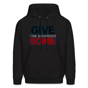 GIVE THE DRUMMER SOME - Men's Hoodie