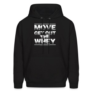 Move Get Out The Whey white - Men's Hoodie