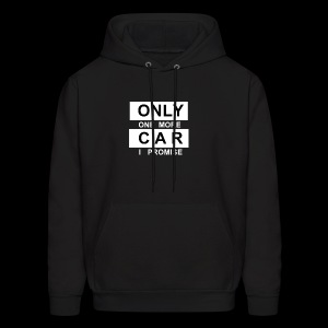 Only One More Car I Promise - Men's Hoodie