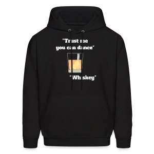 Trust Me You Can Dance_Whiskey - Men's Hoodie